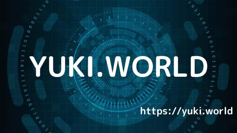 YUKI.WORLD|ゆうきのせかい